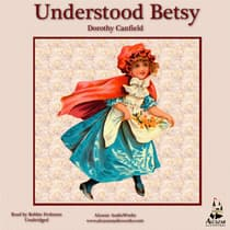 Understood Betsy by Dorothy Canfield Fisher audiobook
