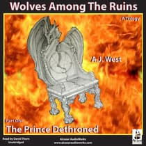 The Prince Dethroned by A. J. West audiobook