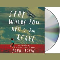 Stay Where You Are and Then Leave by John Boyne audiobook
