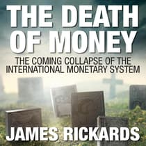 The Death of Money by James Rickards audiobook