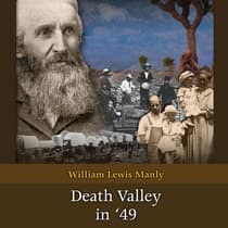 Death Valley in '49 by William Lewis Manly audiobook
