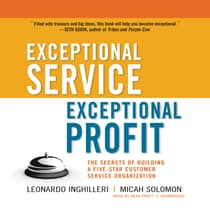 Exceptional Service, Exceptional Profit by Leonardo Inghilleri audiobook