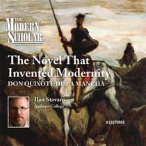 The Novel that Invented Modernity by Ilan Stavans audiobook
