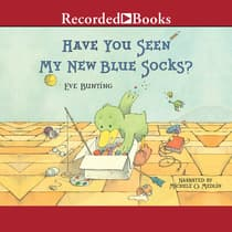 Have You Seen My New Blue Socks? by Eve Bunting audiobook