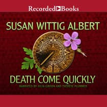 Death Come Quickly by Susan Wittig Albert audiobook