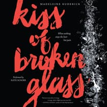 Kiss of Broken Glass by Madeleine Kuderick audiobook