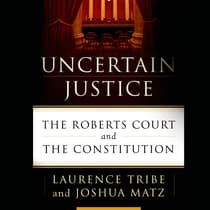 Uncertain Justice by Laurence Tribe audiobook