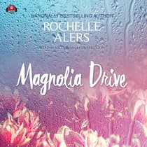 Magnolia Drive by Rochelle Alers audiobook