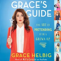 Grace's Guide by Grace Helbig audiobook