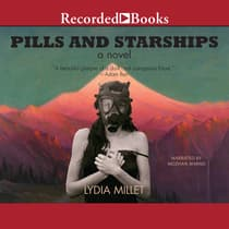 Pills and Starships by Lydia Millet audiobook