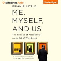 Me, Myself, and Us by Brian R. Little, Ph.D. audiobook