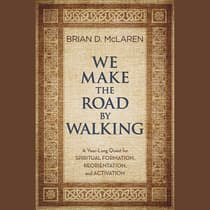 We Make the Road by Walking by Brian D. McLaren audiobook