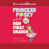 Princess Posey and the New First Grader by Stephanie Greene audiobook