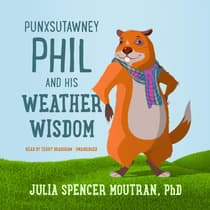 Punxsutawney Phil and His Weather Wisdom by Julia Spencer Moutran audiobook