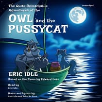 The Quite Remarkable Adventures of the Owl and the Pussycat by Eric Idle audiobook
