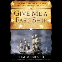 Give Me a Fast Ship by Tim McGrath audiobook