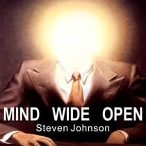 Mind Wide Open by Steven Johnson audiobook