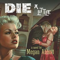 Die A Little by Megan Abbott audiobook