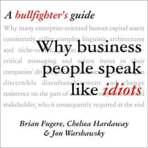 Why Business People Speak Like Idiots by Brian Fugere audiobook