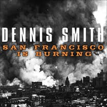 San Francisco Is Burning by Dennis Smith audiobook