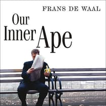 Our Inner Ape by Frans de Waal audiobook