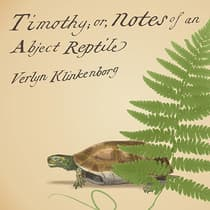 Timothy; or, Notes of an Abject Reptile by Verlyn Klinkenborg audiobook