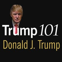 Trump 101 by Donald J. Trump audiobook