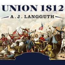 Union 1812 by A. J. Langguth audiobook