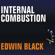Internal Combustion by Edwin Black audiobook