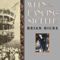 When the Dancing Stopped by Brian Hicks audiobook