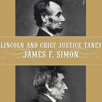 Lincoln and Chief Justice Taney by James F. Simon audiobook