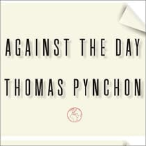 Against the Day by Thomas Pynchon audiobook