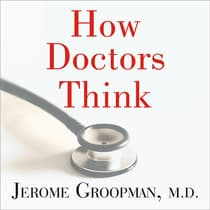 How Doctors Think by Jerome Groopman audiobook