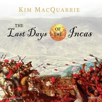 The Last Days of the Incas by Kim MacQuarrie audiobook