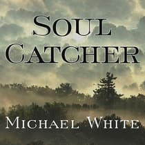 Soul Catcher by Michael White audiobook