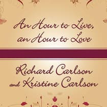 An Hour to Live, an Hour to Love by Kristine Carlson audiobook