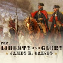 For Liberty and Glory by James R. Gaines audiobook