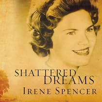 Shattered Dreams by Irene Spencer audiobook