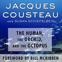 The Human, the Orchid, and the Octopus by Jacques Cousteau audiobook