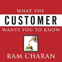 What the Customer Wants You to Know by Ram Charan audiobook