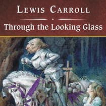 Through the Looking Glass, with eBook by Lewis Carroll audiobook