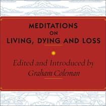 Meditations on Living, Dying and Loss by Graham Coleman audiobook