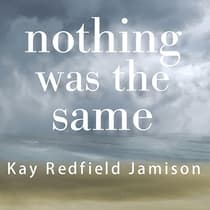 Nothing Was the Same by Kay Redfield Jamison audiobook