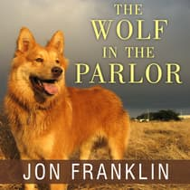 The Wolf in the Parlor by Jon Franklin audiobook