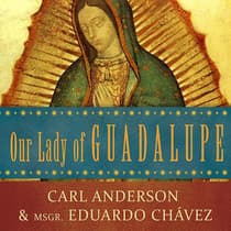 Our Lady of Guadalupe by Carl Anderson audiobook