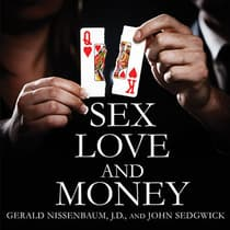 Sex, Love, and Money by Gerald Nissenbaum audiobook