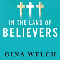 In the Land of Believers by Gina Welch audiobook