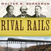 Rival Rails by Walter R. Borneman audiobook