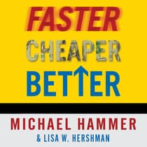 Faster, Cheaper, Better by Michael Hammer audiobook