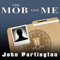 The Mob and Me by John Partington audiobook